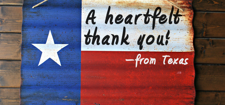 Heartfelt thank you, from Texas