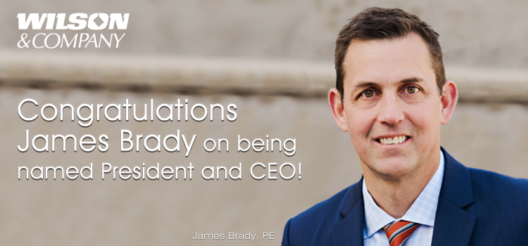 James Brady, PE, Named President and Chief Executive Officer